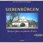 Siebenbürgen: Tausend Jahre europäische Kultur
